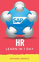 Learn SAP HR in 1 Day: Definitive Guide to Learn SAP HR for Beginners