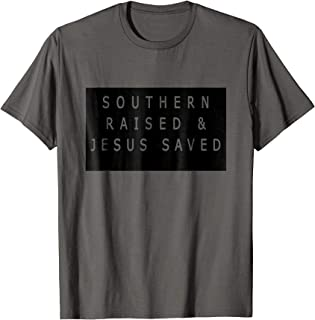 Southern Raised and Jesus Saved T-Shirt