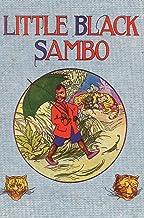 Little Black Sambo: Uncensored Original 1922 Full Color Reproduction