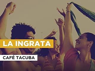 La ingrata in the Style of Café Tacuba