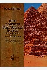 Miti e Misteri dell'Antico Egitto: Scienza esoterica egiziana e anatomia occulta Formato Kindle
