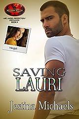 Saving Lauri: Brotherhood Protectors World Kindle Edition