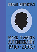 Mark Twain's Autobiography: 1910–2010 (Mark Twain's Autobiography: 1920-2010)
