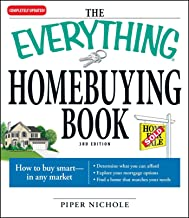 The Everything Homebuying Book: How to buy smart -- in any market..Determine what you can afford...Explore your mortgage o...