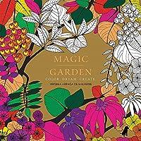 Magic Garden: Color. Dream. Create. (Colouring Books)