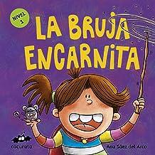 LA BRUJA ENCARNITA (NIVEL 1): Texto a partir de 3 años / Ilustraciones: Colorear dibujos sencillos con líneas gruesas. A partir de 3 años / adultos para ... ILÚSTRALO TÚ MISMO nº 7) (Spanish Edition)