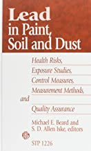 Lead in Paint, Soil and Dust: Health Risks, Exposure Studies, Control Measures, Measurement Methods, and Quality Assurance