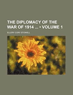 The Diplomacy of the War of 1914 (Volume 1)