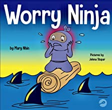 Worry Ninja : A Children's Book About Managing Your Worries and Anxiety (Ninja Life Hacks 24)