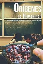 """Orígenes. La humanidad: Ensayos finalistas del IV Concurso """"Educación, Ciencia y Religión"""""""