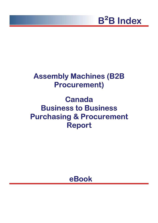終了する忘れっぽい凍ったAssembly Machines (B2B Procurement) in Canada: B2B Purchasing + Procurement Values (English Edition)