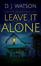 Leave IT Alone #1: A Creepy Supernatural Thriller Series (En