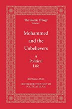 Mohammed And the Unbelievers : a political life (Islamic trilogy series, v.1)