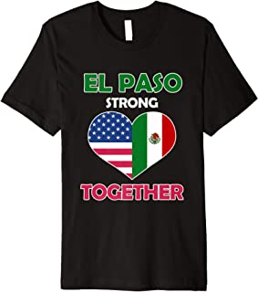 El Paso Strong T Shirt - Stay Together for Women Men El Paso Premium T-Shirt