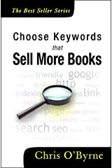 Choose Keywords That Sell More Books Kindle Edition