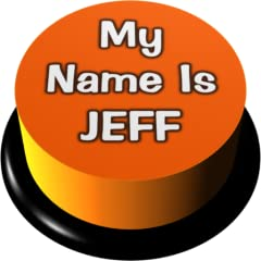 Quality sound effects Instant My Name Is Jeff sound Real button simulator Legendary meme Shuffle option Vibration option
