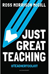 Just Great Teaching: 50 ideas to tackle the top ten issues in your classroom Kindle Edition