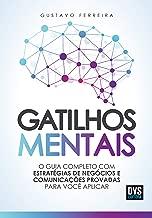 Gatilhos mentais: O guia completo com estratégias de negócios e comunicações provadas para você aplicar (Portuguese Edition)