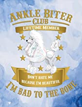 Ankle Biter Club Lifetime Member: Don't Hate Me Because I'm Beautiful, I'm Bad to the Bone - Poodle