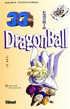 Dragon Ball (sens français) - Tome 33: Le Défi (Dragon Ball (sens français) (33)) (French Edition)