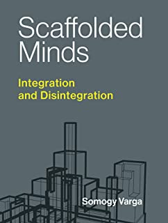 Scaffolded Minds: Integration and Disintegration