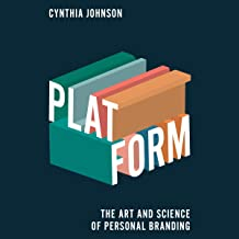 Platform: The Art and Science of Personal Branding