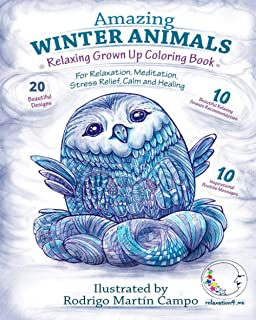 Relaxing Grown Up Coloring Book: Amazing Winter Animals - For Relaxation, Meditation, Stress Relief, Calm & Healing (Zen A...