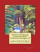 Mysteries Of Topanga Canyon Heirloom Collection Extravaganza II