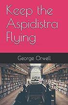 Keep the Aspidistra Flying (English Edition)