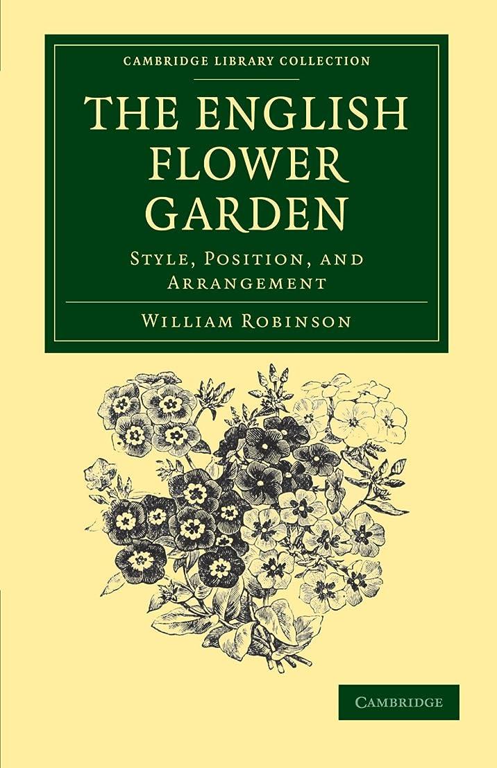 髄スナッチグッゲンハイム美術館The English Flower Garden: Style, Position, and Arrangement (Cambridge Library Collection - Botany and Horticulture)