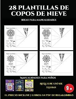 Ideas para manualidades (28 plantillas de copos de nieve 2: Actividades de plástica y manuales difíciles para niños): 28 plantillas de copos de nieve: ... a intermedio para niños (Spanish Edition)