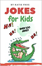 Jokes for Kids: 500+ Jokes! Have fun, be silly, and practice word recognition and reading comprehension, all at the same t...