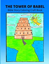 THE TOWER OF BABEL: Bible Story Coloring Craft Book