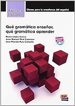 Que Gramatica Ensenar: Que Gramatica Aprender?