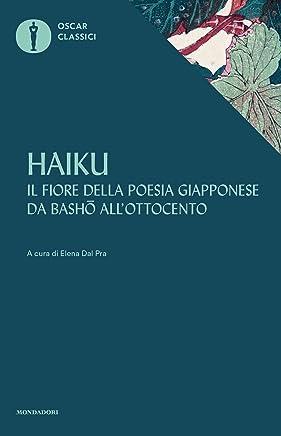 Haiku: Il fiore della poesia giapponese da Basho allOttocento