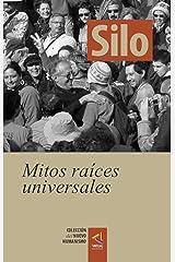 [Colección del Nuevo Humanismo] Mitos raíces universales (Spanish Edition) Format Kindle
