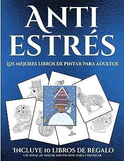 Los mejores libros de pintar para adultos (Anti estrés): Este libro contiene 36 láminas para colorear que se pueden usar para pintarlas, enmarcarlas y ... e incluye otros 19 libros e (Spanish Edition)