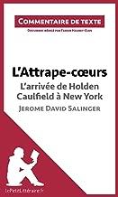 L'Attrape-coeurs de Jerome David Salinger - L'arrivée d'Holden Caulfield à New York: Commentaire de texte (French Edition)