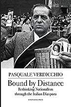 Bound by Distance: Rethinking Nationalism through the Italian Diaspora (Saggistica)