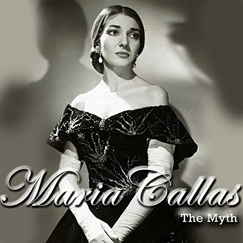 Maria Callas: The Myth
