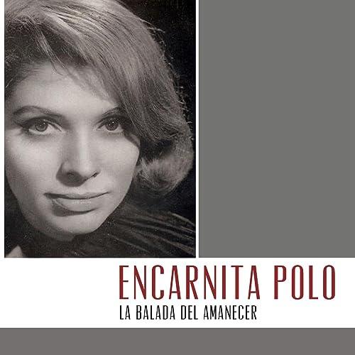 La Balada del Amanecer de Encarnita Polo en Amazon Music - Amazon.es