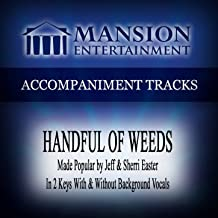Handful of Weeds (Made Popular by Jeff & Sherri Easter) [Accompaniment Track]