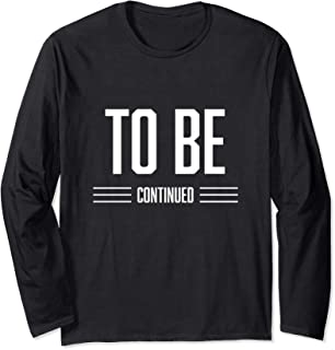 To Be Continued Beto O'rourke 2020 Tshirt Gift Beto 2020