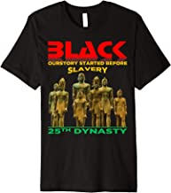 BLACK HISTORY DIDN'T START AT SLAVERY T-SHIRT NUBIAN KINGS