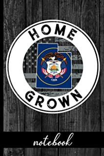 Home Grown - Notebook: Utah Native Quote With UT State & American Flags & Rustic Wood Graphic Cover Design - Show Pride In...