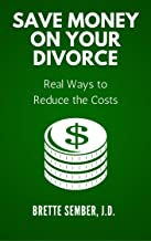 Save Money on Your Divorce: Real Ways to Reduce the Costs