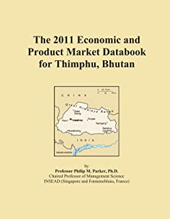The 2011 Economic and Product Market Databook for Thimphu, Bhutan