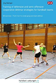 Training of defensive and semi-offensive cooperative defense strategies for handball teams: 60 exercises – From 1-on-1 to small group and team defense