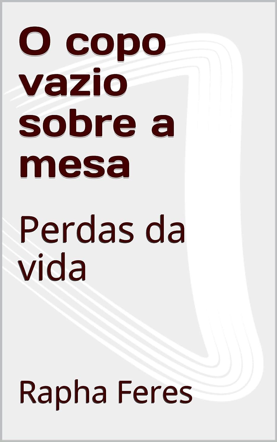 側溝指紋たまにO copo vazio sobre a mesa: Perdas da vida (Portuguese Edition)