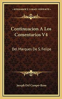 Continuacion A Los Comentarios V4: Del Marques De S. Felipe: Desde El Ano De 1733 (1793)